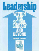Leadership Within the School Library and Beyond Book