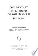 Documentary Background of World War II, 1931 to 1941
