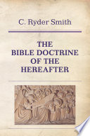 The Bible Doctrine of the Hereafter