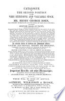 Catalogue of the Second Portion of the Very Extensive and Valuable Stock of Mr. Henry George Bohn ...