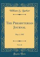 The Presbyterian Journal Vol 44