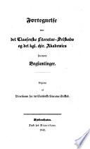 Fortegnelse over det classenske Literatur-Selskabs og det kgl. chir. Akademies forenede Bogsamlinger. Udgiven af Directionen for det classenske Literatur-Selskab