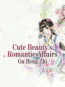 Cute Beauty's Romantic Affairs