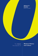 The Oxford Encyclopedia of Mexican History and Culture
