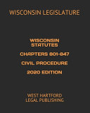 Wisconsin Statutes Chapters 801 847 Civil Procedure 2020 Edition
