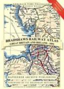 Bradshaw s Railway Atlas of Great Britain and Ireland