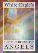 White Eagle s Little Book of Angels
