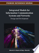 Integrated Models for Information Communication Systems and Networks  Design and Development