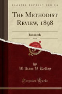 The Methodist Review 1898 Vol 9