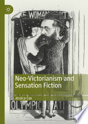 Neo Victorianism and Sensation Fiction