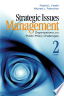 """""""Strategic Issues Management: Organizations and Public Policy Challenges"""" by Robert L. Heath, Michael J. Palenchar"""