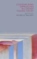 Contemporary Approaches in Literary Trauma Theory [Pdf/ePub] eBook
