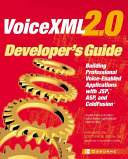 VoiceXML 2 0 Developer s Guide   Building Professional Voice enabled Applications with JSP  ASP   Coldfusion