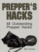 Prepper's Hacks: 48 Outstanding Prepper Hacks