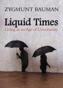 Liquid Times