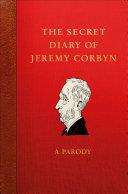 The Secret Diary of Jeremy Corbyn
