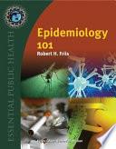 """""""Epidemiology 101"""" by Robert H. Friis"""