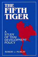 Pdf The Fifth Tiger: Study of Thai Development Policy