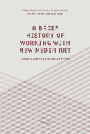 A Brief History of Working with New Media Art
