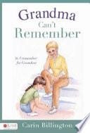 Grandma Can t Remember