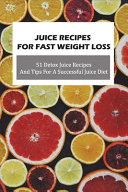 Juice Recipes For Fast Weight Loss