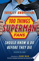 100 Things Superman Fans Should Know Do Before They Die Book PDF