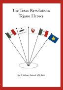 The Texas Revolution: Tejano Heroes ebook