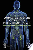 Lymphatic Structure and Function in Health and Disease