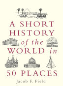 A Short History of the World in 50 Places Pdf/ePub eBook