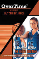 Overtime  the Legend of Trey   Shooter   Parrish  Liberty Belle  the Legend Contiues
