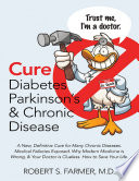 Cure Diabetes Parkinson's & Chronic Disease: A New, Definitive Cure for Many Chronic Diseases. Medical Fallacies Exposed. Why Modern Medicine Is Wrong, & Your Doctor Is Clueless. How to Save Your Life Pdf/ePub eBook