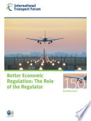 ITF Round Tables Better Economic Regulation The Role of the Regulator