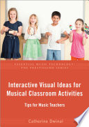 Interactive Visual Ideas for Musical Classroom Activities Book