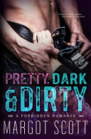 Pretty  Dark and Dirty