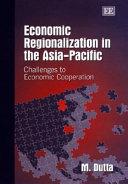 Economic Regionalization in the Asia-Pacific