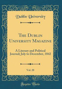 The Dublin University Magazine Vol 20