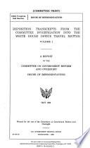 Deposition Transcripts from the Committee Investigation Into the White House Office Travel Matter