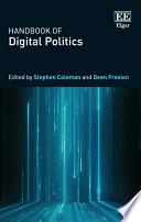 Handbook of Digital Politics
