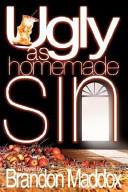Ugly As Homemade Sin