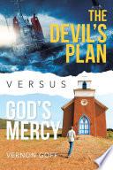 The Devil   s Plan Versus God   s Mercy