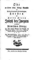 Ode an Joseph den Zweyten, Römischen König, als derselbe Anno 1764 den 23. April von der Reichswahl in Wien anlangte