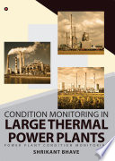Condition Monitoring in Large Thermal Power Plants