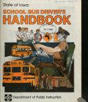 School Bus Driver's Handbook