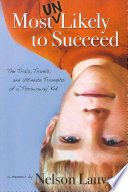 Most Unlikely to Succeed - The Trials, Travels, and Ultimate Triumphs of a