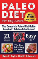 Paleo Diet for Beginners - the Complete Beginner's Guide to the Paleo Diet Including 21 Delicious Paleo Recipes!