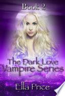 The Dark Love Vampire Series  Book 2 Book