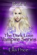 The Dark Love Vampire Series  Book 2