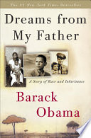 Dreams from my father : a story of race and inheritance, Barack Obama (Author)
