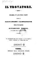 Il Trovatore. Dramma in quattro parti ; da rappresentarsi nel Teatro I.R. di Corte a Porta Carinzia, la primavera 1854