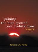 Gaining the High Ground Over Evolutionism Workbook